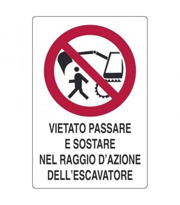 VIETATO SOSTARE NEL RAGGIO D'AZIONE DELL'ESCAVATORE